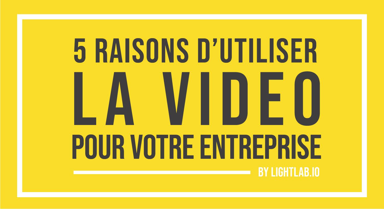 Miniature de 5 raisons d'utiliser la vidéo pour votre entreprise